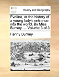 Evelina, or the History of a Young Lady's Entrance into the World by Miss Burney, Fanny Burney, 1140964372