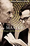The Lesson of the Master : On Borges and His Work, Di Giovanni, Norman Thomas, 0826476252