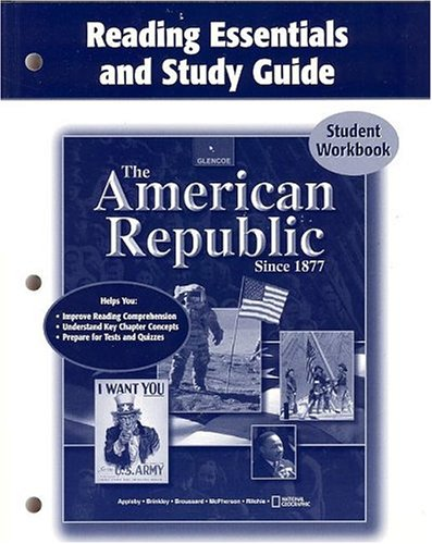 The American Republic Since 1877, Reading Essentials and Study Guide, Student Edition (U.S. HISTORY - THE MODERN ERA)