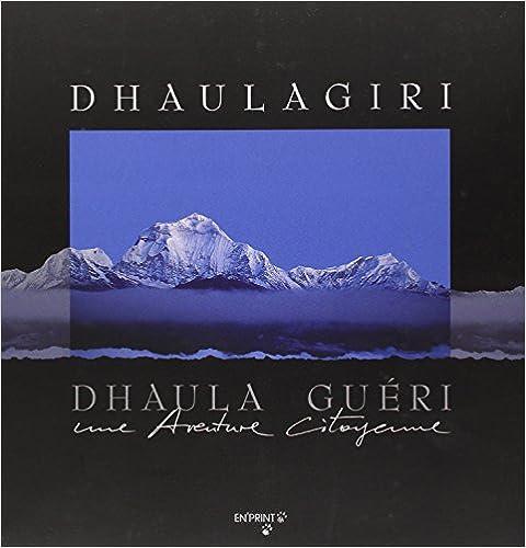 Dhaulagiri, Dhaula guéri : Une aventure citoyenne