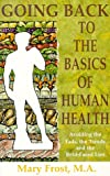 Going Back to the Basics of Human Health, Mary Frost, 0965694089