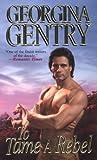To Tame a Rebel, Georgina Gentry, 0821774034