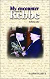 My Encounter with the Rebbe, Zalmon Jaffe, 0971339007