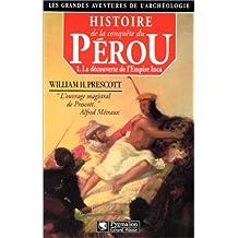 HISTOIRE DE LA CONQUÊTE DU PÉROU 1 DEC.EMPIRE INCA