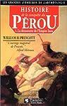 Histoire de la conquête du Pérou. Tome 1 : La découverte de l'Empire Inca par Prescott