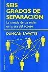 Seis Grados De Separacion / Six Degrees: La ciencia de las redes en la era del acceso/The Science of a Connected Age par Duncan J. Watts