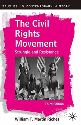The Civil Rights Movement: Struggle and Resistance, Third Edition (Studies in Contemporary History)