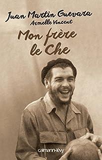 Mon frère le Che, Guevara, Juan Martin