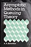 Asymtotic Methods in Queuing Theory, A. A. Borovkov, 0471902861