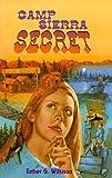 Camp Sierra Secret, Esther G. Wilkison, 0890848777