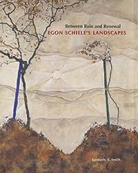 Between Ruin and Renewal: Egon Schiele's Landscapes