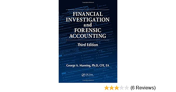 financial investigation and forensic accounting third edition manning ph d cfe ea george a