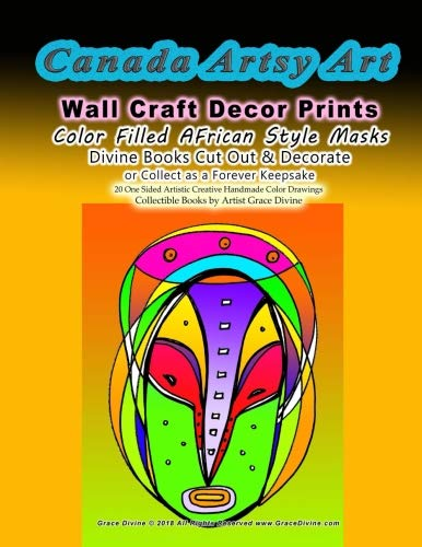 CANADA Artsy Art Wall Craft Decor Prints   Color Filled AFrican Style Masks  Divine Books Cut Out & Decorate  or Collect as a Forever Keepsake     20 ... Collectible Books by Artist Grace Divine