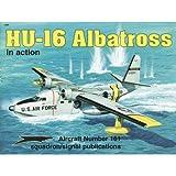 HU-16 Albatross in Action, Robert D. Migliardi, 089747354X