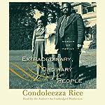 Extraordinary, Ordinary People: A Memoir of Family | Condoleezza Rice