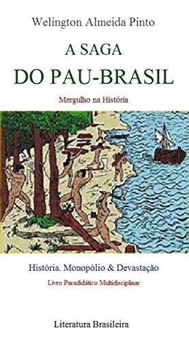 A SAGA DO PAU-BRASIL (História do Brasil Livro 1) (Portuguese Edition)