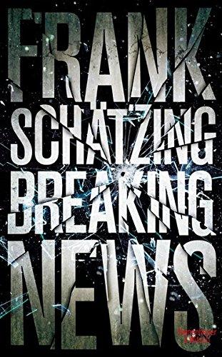 Breaking News (2017) - Frank Schätzing