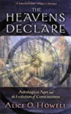 The Heavens Declare, Alice O. Howell, 0835608352