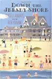 Down the Jersey Shore : A Historical Tour, Roberts, Russell and Youmans, Richard, 0813519950