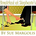 Breakfast at Stephanie's Audiobook by Sue Margolis Narrated by Ruth Galliers