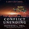 The Originator Wars: Conflict Unending: A Lost Fleet Novel Hörbuch von Raymond L. Weil Gesprochen von: Liam Owen