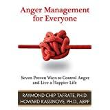 Anger Management for Everyone: Seven Proven Ways to Control Anger and Live a Happier Life by Raymond Chip Tafrate Ph.D (2009-05-01)