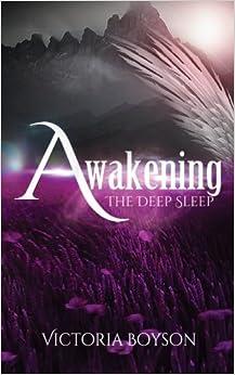 Awakening: The Deep Sleep by Victoria Boyson (August 14,2014)