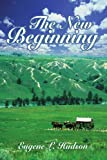 The New Beginning, Eugene L. Hudson, 1420824325