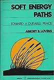 Soft Energy Paths, Amory B. Lovins, 0060906537
