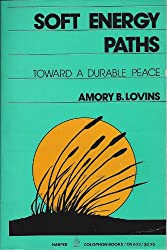 Soft Energy Paths: Towards a Durable Peace (Harper Colophon Books Cn653)