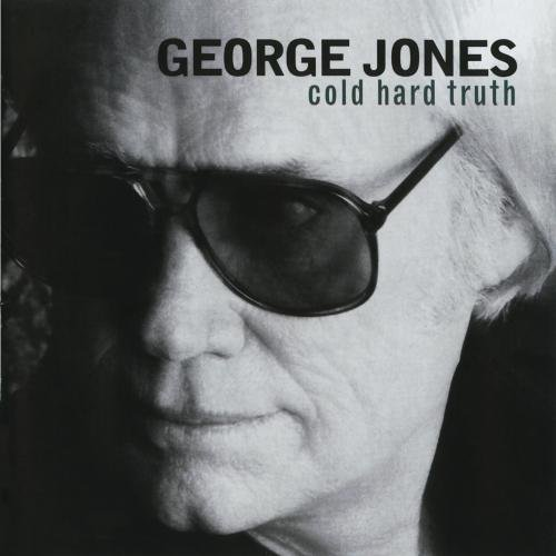 Cold Hard Truth by JONES,GEORGE