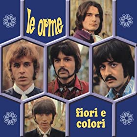 Amazon.com: Fiori e colori: Le Orme: MP3 Downloads