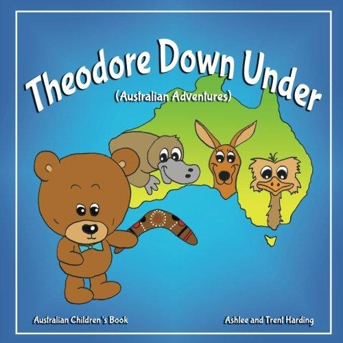 Australian Children's Book: Theodore Down Under (Australian Adventures)