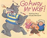 img - for Go Away Mr.Wolf book / textbook / text book