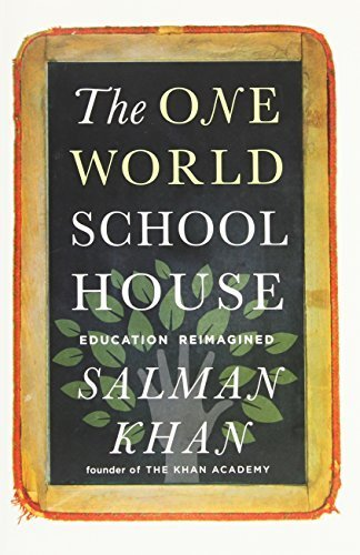The One World Schoolhouse: Education Reimagined by Khan, Salman (2012) Hardcover
