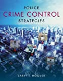 Police Crime Control Strategies 1st Edition