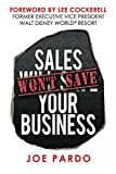 img - for Sales Won't Save Your Business: Focus on the T.O.P. book / textbook / text book