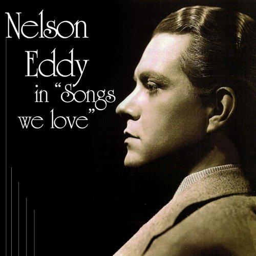 """Nelson Eddy In """"Songs We Love"""""""
