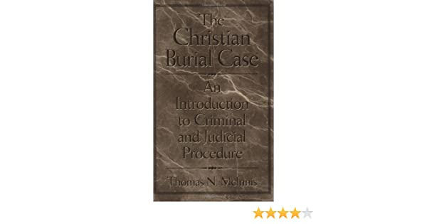 The Christian Burial Case: An Introduction to Criminal and Judicial Procedure