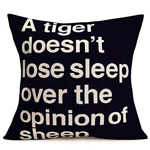 Fukeen Funny Saying Quotes Throw Pillow Cover Home Decorative White Black Pillow Cases Cushion Covers Cotton Linen Square 18x18 Inch Pillowcase, A Tiger Doesn't Lose Sleep Over The Opinion of - Toss Tigers Decorative Pillow