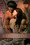 Embrace the Night (The Blood Rose Series) (Volume 5)