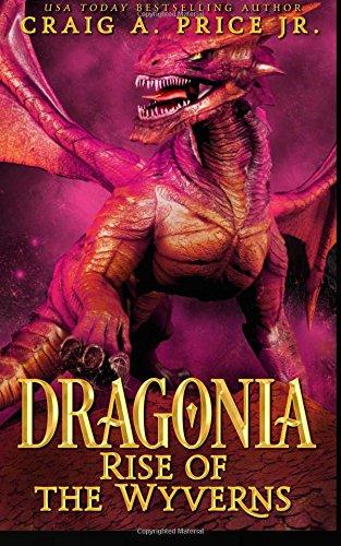 Dragonia: Rise of the Wyverns (Dragonia Empire) (Volume 1) ebook