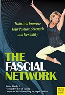Book Cover: The Fascial Network: Train and Improve Your Posture, Strength and Flexibility