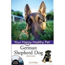 German Shepherd Dog: Your Happy Healthy Pet