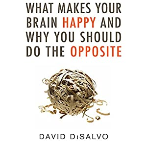 What Makes Your Brain Happy and Why You Should Do the Opposite Audiobook