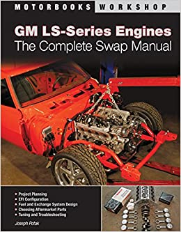 Gm ls series engines the complete swap manual motorbooks workshop gm ls series engines the complete swap manual motorbooks workshop joseph potak 9780760336090 amazon books fandeluxe Images