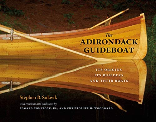 The Adirondack Guideboat: Its Origin, Its Builders, and
