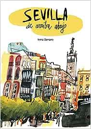 Sevilla de arriba abajo: Amazon.es: Serrano, Inma: Libros