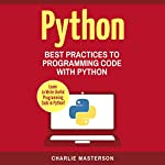 Python: Best Practices to Programming Code with Python, Volume 3 | Charlie Masterson