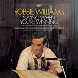 Swing When You're Winning by ROBBIE WILLIAMS (2001-11-27)